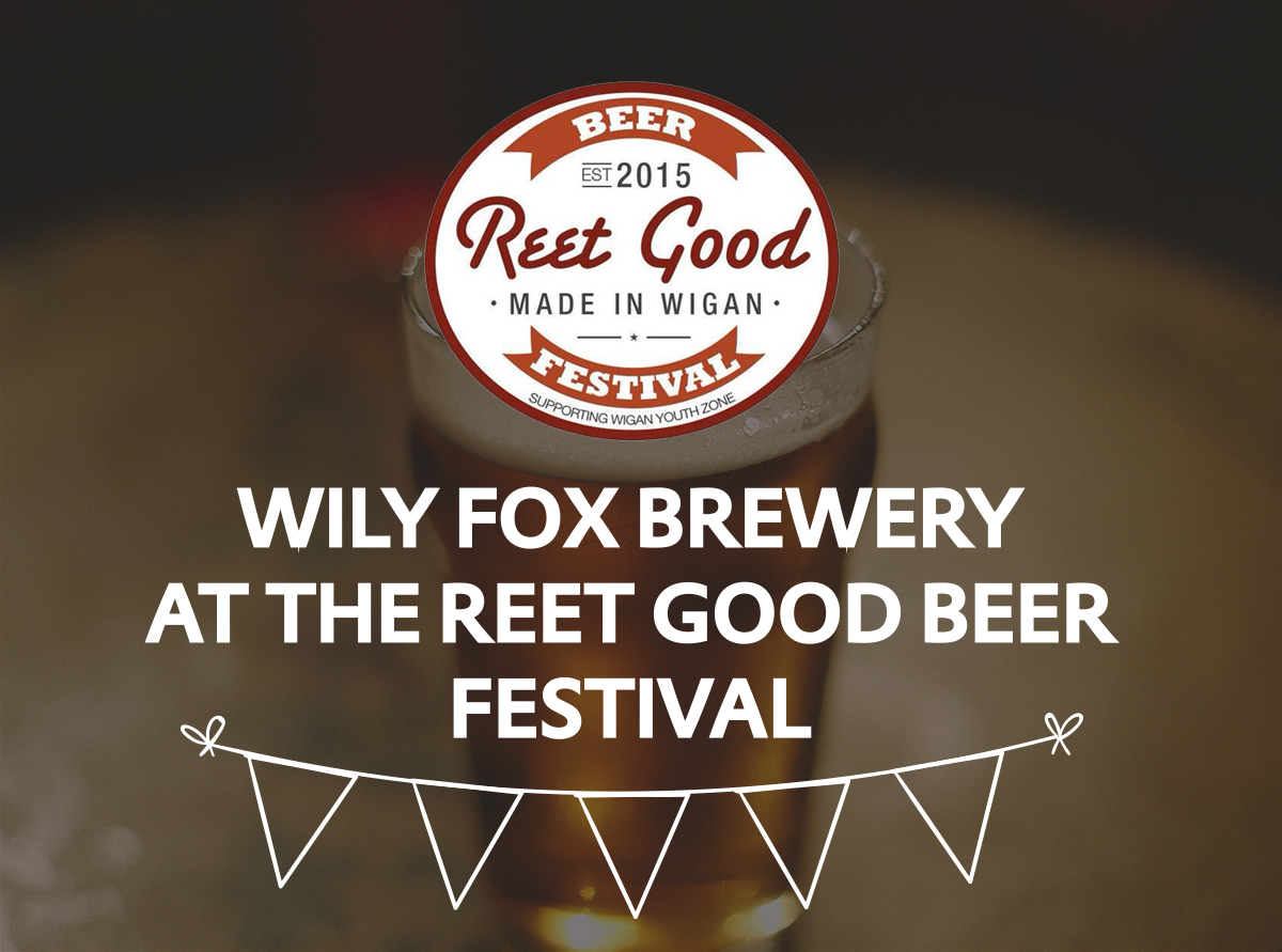Wily Fox Brewery will be at The Reet Good Beer Festival in Wigan this weekend
